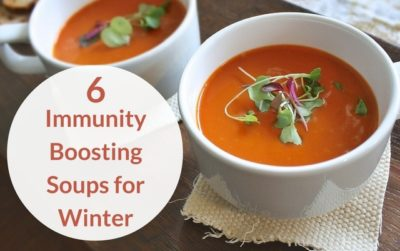 6 Immunity Boosting Soups for Winter