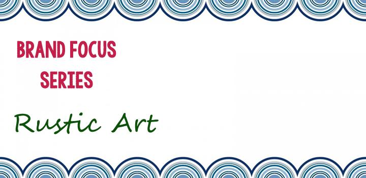 Brand Focus - Rustic Art