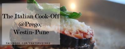 Italian Cook-off at Prego, Westin Pune {PuneMusings – Vol 2}