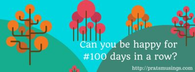 100 days of happiness {Life Mantras}